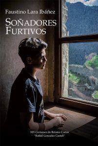 """Portada de """"Soñadores Furtivos"""" de Faustino Lara Ibañez, XIX Premio González Castell"""