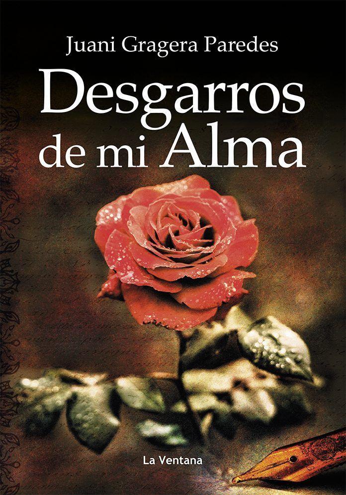 Portada del libro Desgarros de mi alma, de Juani Gragera