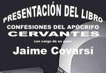 Cartel presentación libro Confesiones del apócrifo Cervantes de Jaime Covarsí
