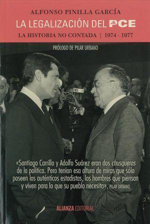 Portada del último libro de Alfonso Pinilla La legalización del PCE. La historia no contada. (1974-1977) (Alianza Editorial, 2017)
