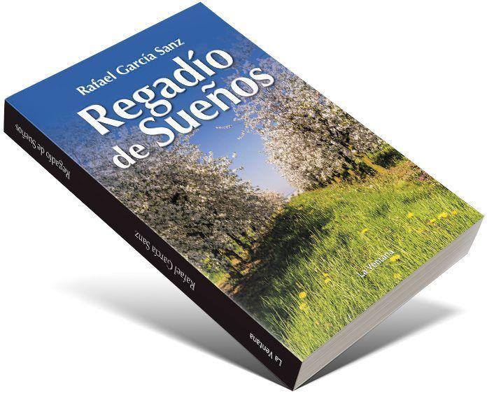 Libro Regadio de Sueños, del montijano Rafael García Sanz