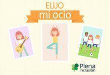 """Proyecto """"Elijo mi ocio"""" de Plena Inclusión."""