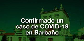 Confirmado un caso de COVID-19 en Barbaño